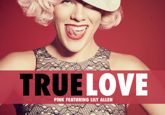 True Love P!nk feat. Lily Allen